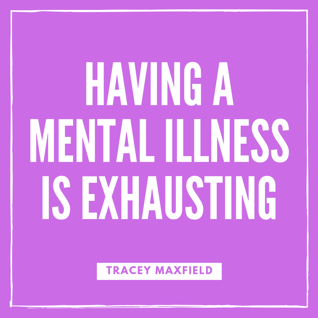 Having a Mental Illness is Exhausting