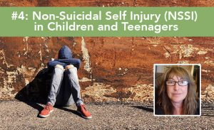 Non-Suicidal Self Injury (NSSI) in Children and Teenagers