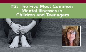 The Five Most Common Mental Illnesses in Children and Teenagers